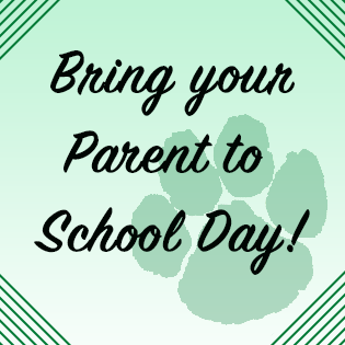 Bring your Parent to School Day!
