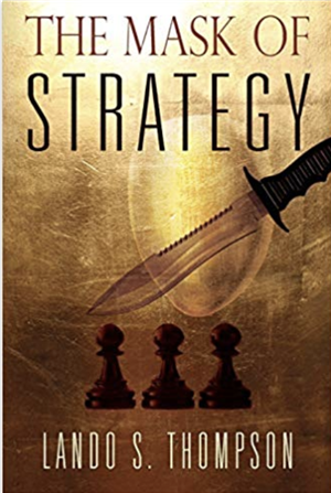 The cover of the book The Mask of Strategy